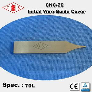CNC-26 Initial Wire Guide Cover