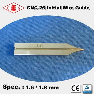 CNC-26 Initial Wire Guide 1.6 / 1.8 mm Front