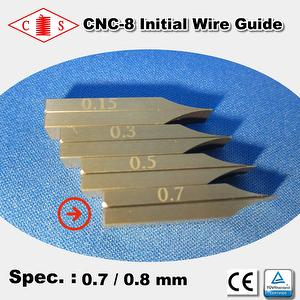 CNC-8 Initial Wire Guide 0.7 / 0.8 mm - Front